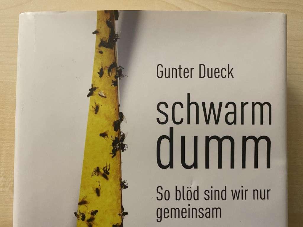 Das Buch schwarmdumm von Gunter Dueck